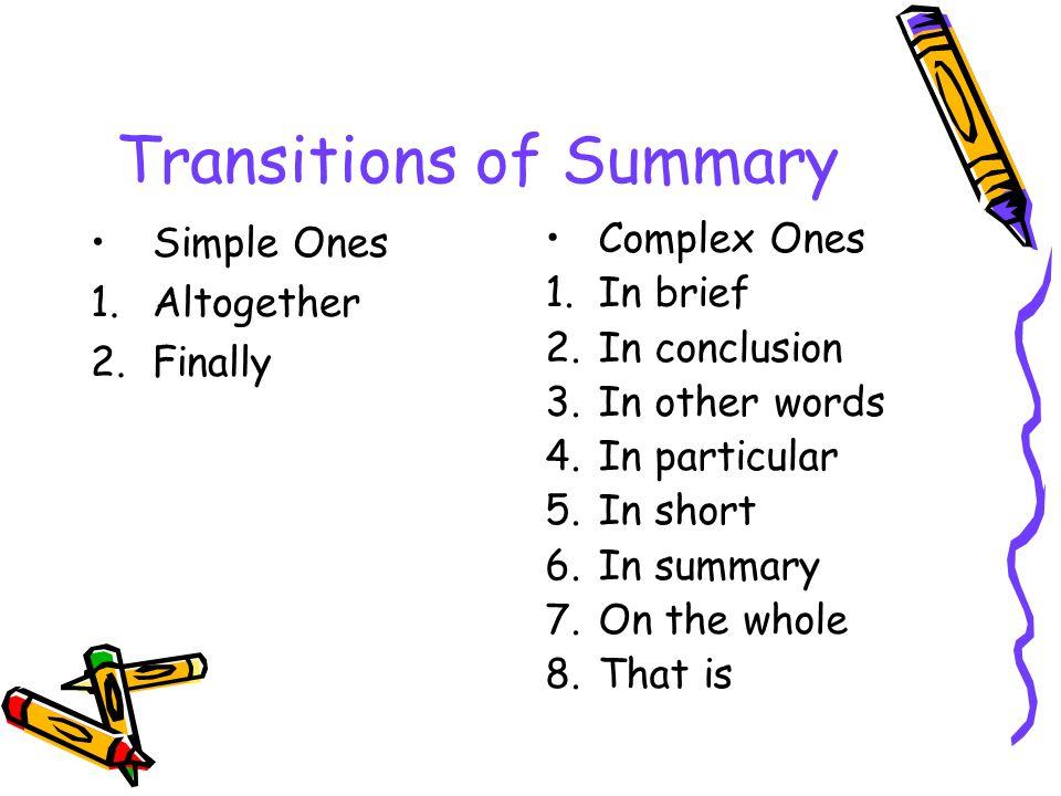 Transitions of Summary