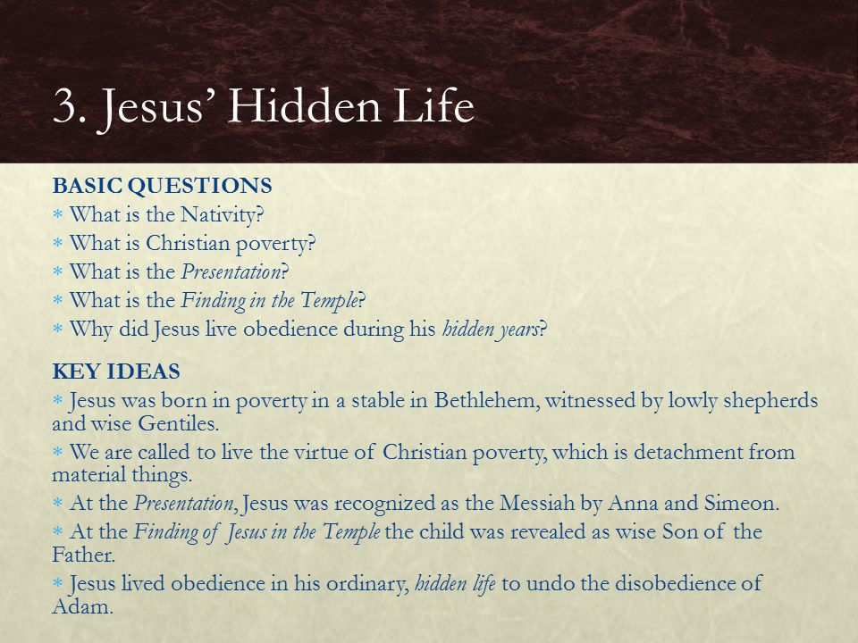 3. Jesus' Hidden Life BASIC QUESTIONS What is the Nativity