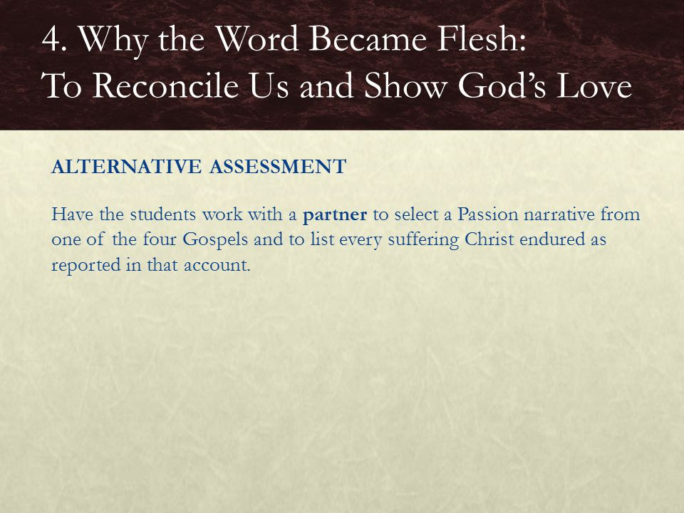4. Why the Word Became Flesh: To Reconcile Us and Show God's Love