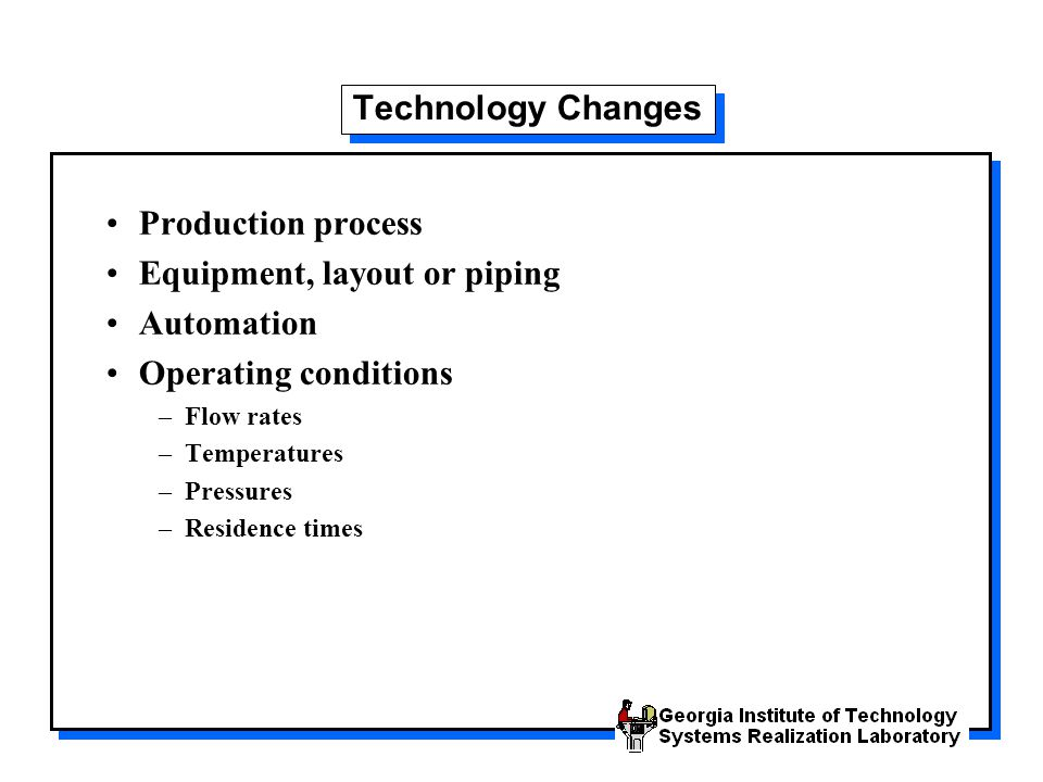 Equipment, layout or piping Automation Operating conditions