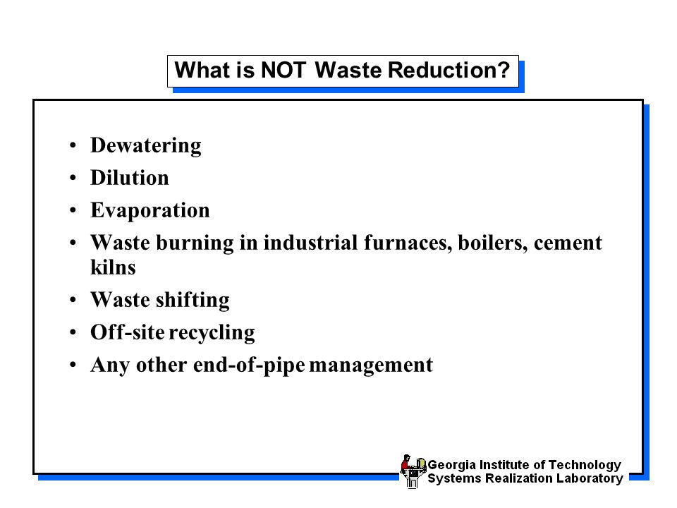 What is NOT Waste Reduction