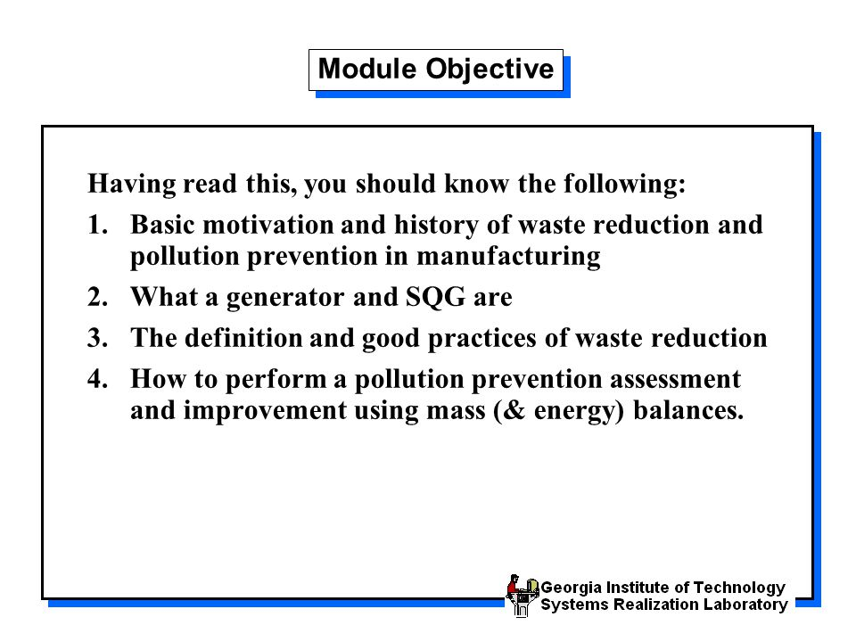 Module Objective Having read this, you should know the following: