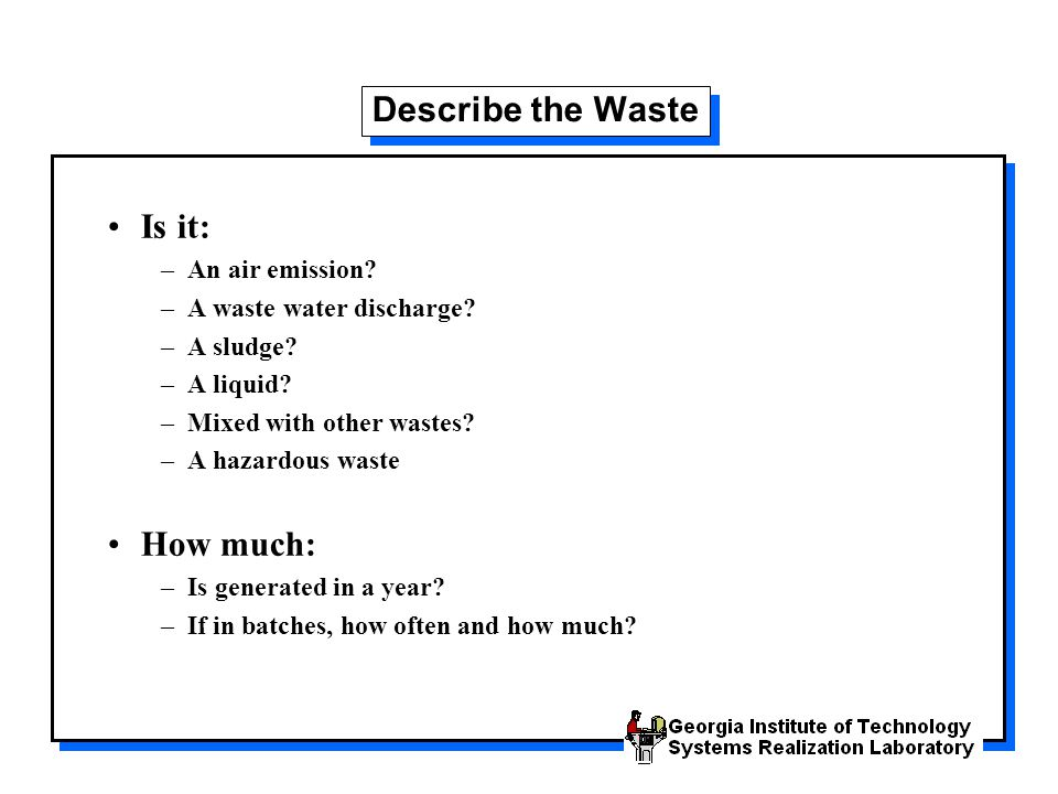 Describe the Waste Is it: How much: An air emission