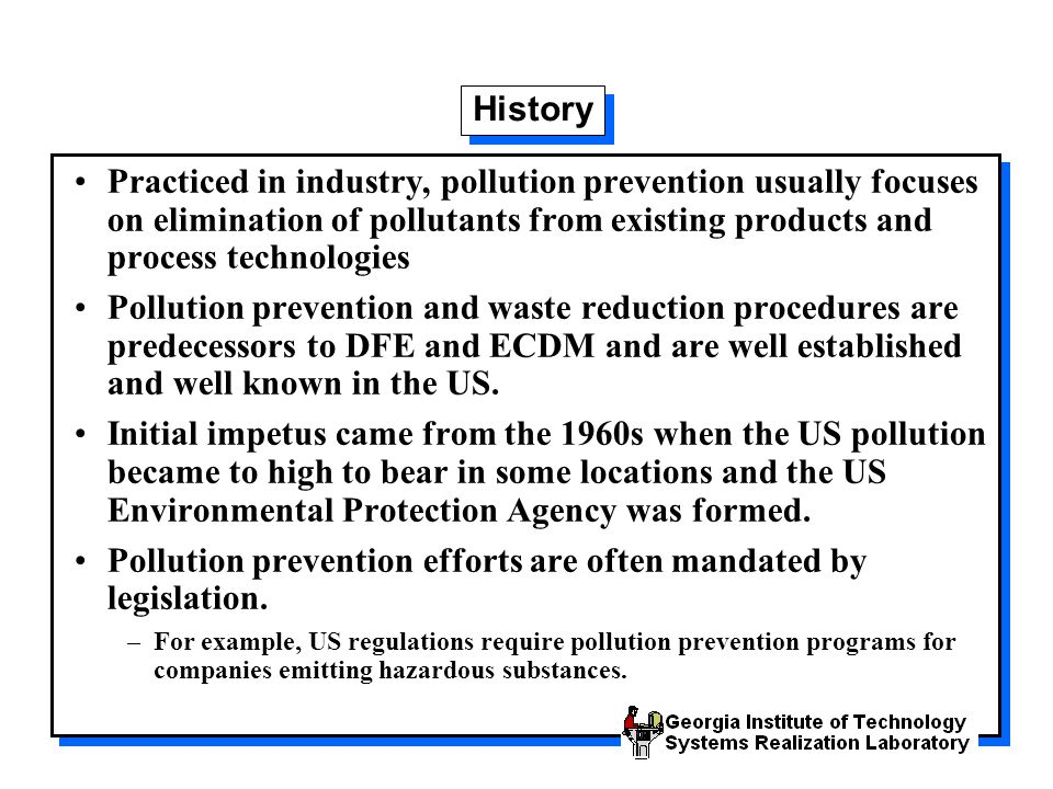 Pollution prevention efforts are often mandated by legislation.