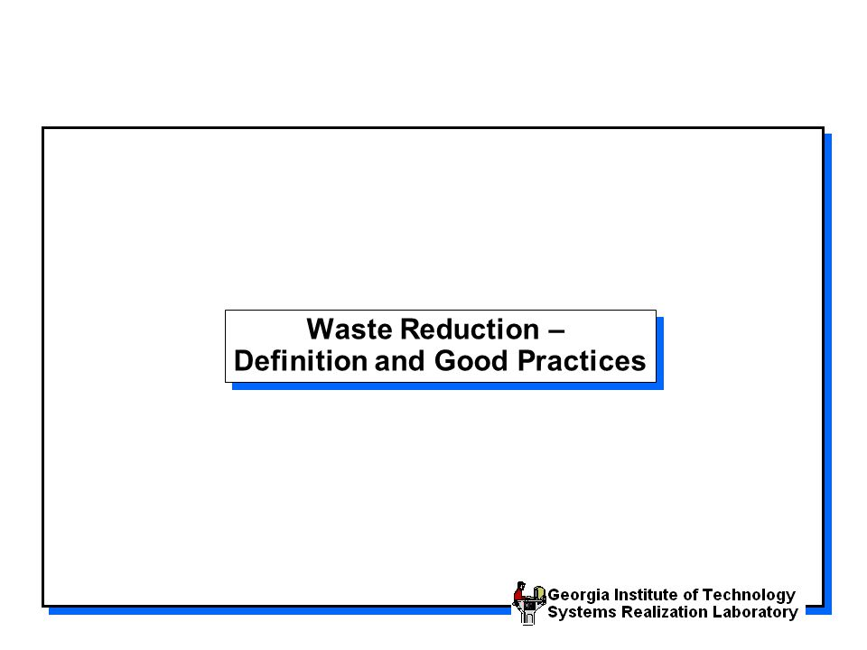 Waste Reduction – Definition and Good Practices