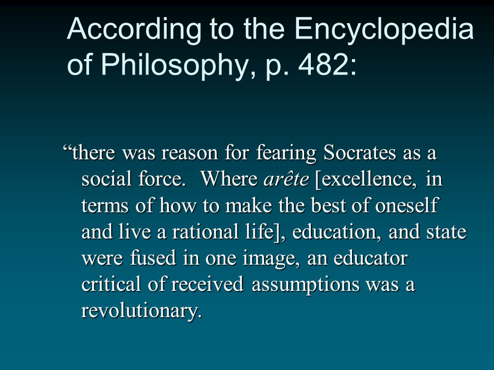 According to the Encyclopedia of Philosophy, p. 482:
