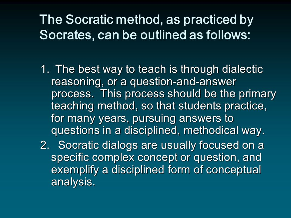 The Socratic method, as practiced by Socrates, can be outlined as follows: