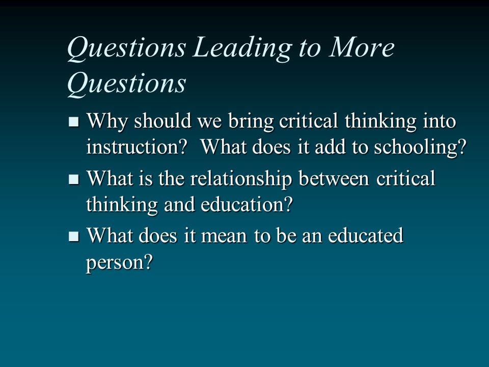 Questions Leading to More Questions