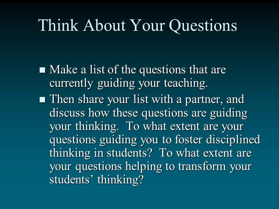 Think About Your Questions