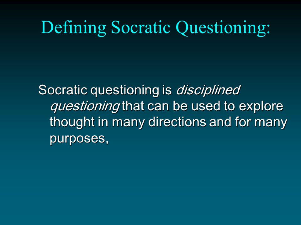 Defining Socratic Questioning: