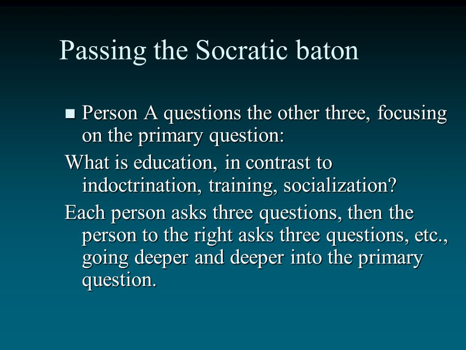 Passing the Socratic baton