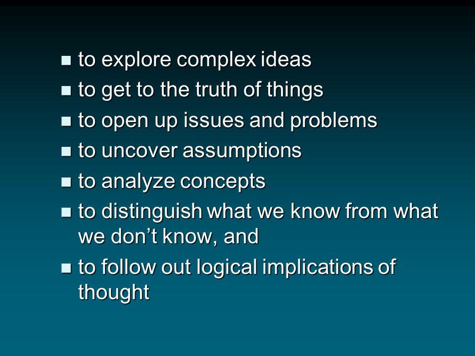 to explore complex ideas