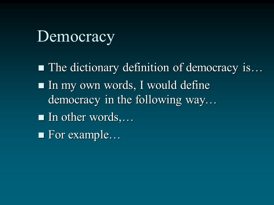 Democracy The dictionary definition of democracy is…