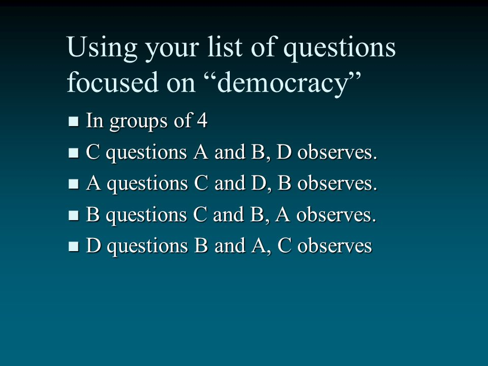 Using your list of questions focused on democracy