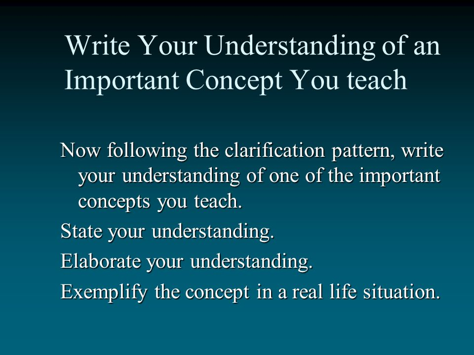 Write Your Understanding of an Important Concept You teach