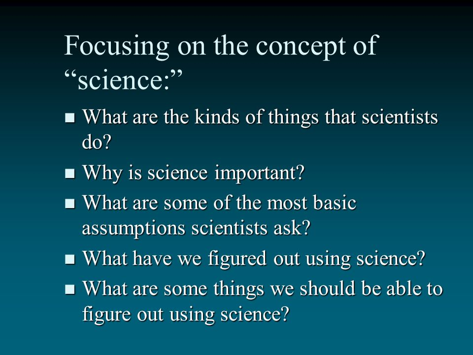 Focusing on the concept of science: