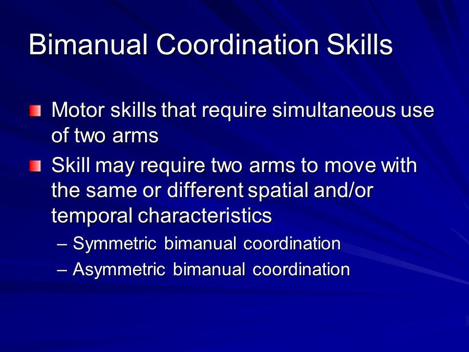 Bimanual Coordination Skills