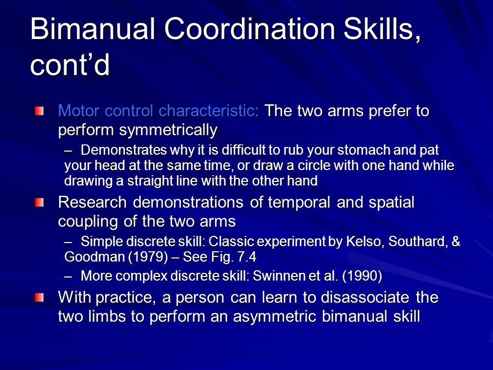 Bimanual Coordination Skills, cont'd