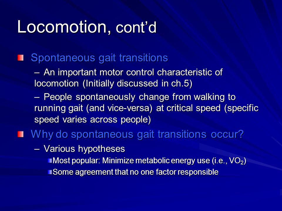 Locomotion, cont'd Spontaneous gait transitions
