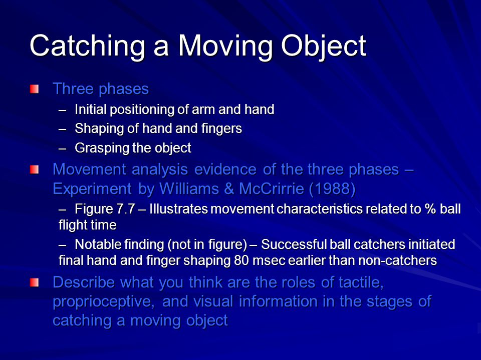 Catching a Moving Object