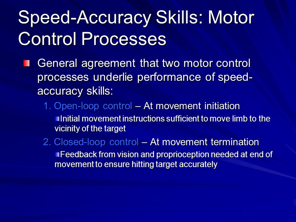 Speed-Accuracy Skills: Motor Control Processes