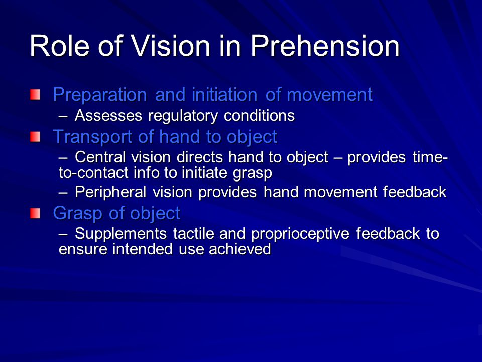 Role of Vision in Prehension