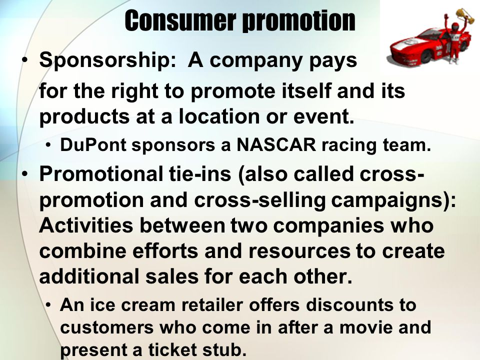 Consumer promotion Sponsorship: A company pays