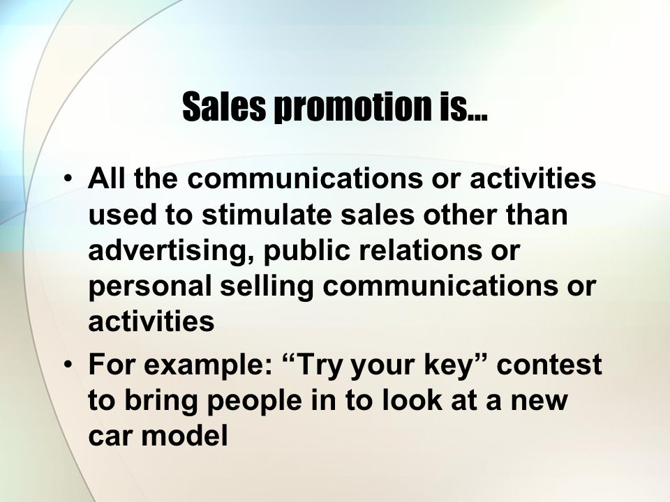 Sales promotion is…