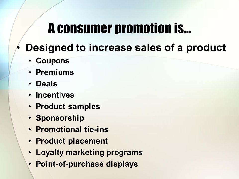 A consumer promotion is…