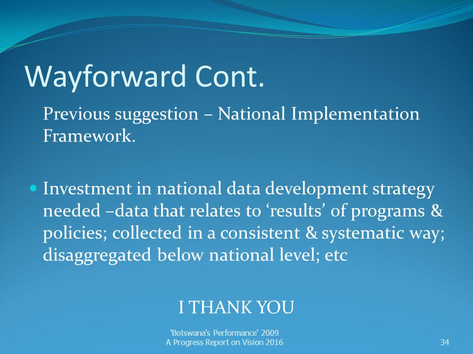 Wayforward Cont. Previous suggestion – National Implementation Framework.