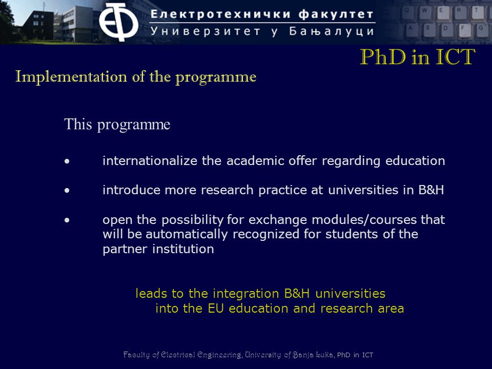 PhD in ICT Implementation of the programme This programme