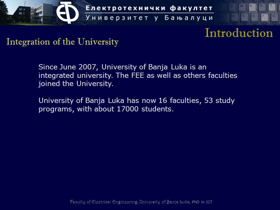 Introduction Integration of the University