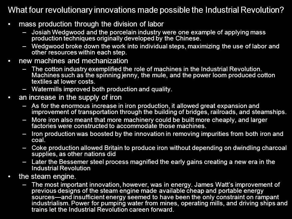 What four revolutionary innovations made possible the Industrial Revolution