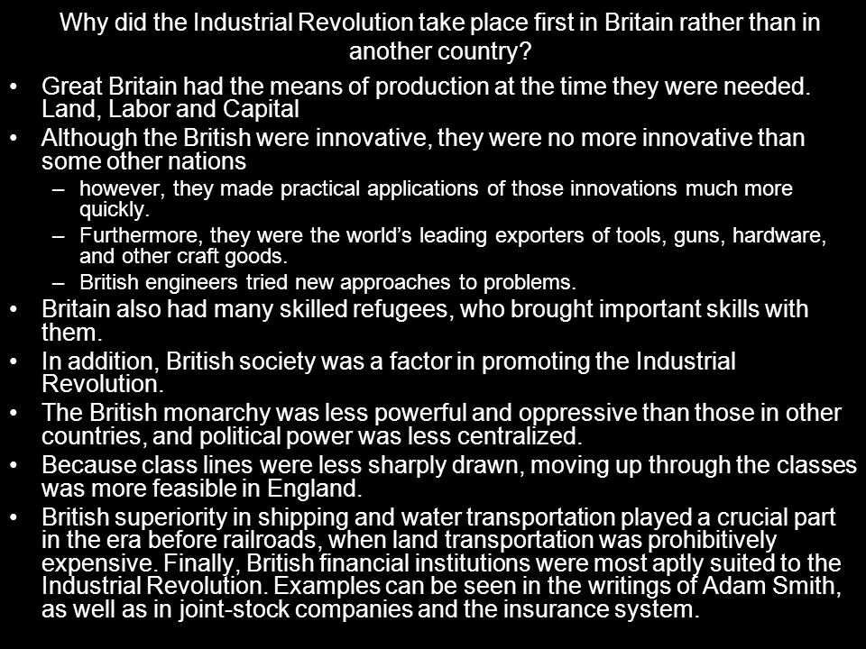 Why did the Industrial Revolution take place first in Britain rather than in another country