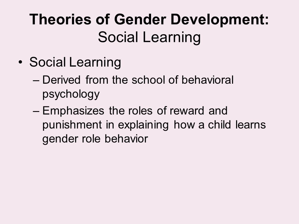 Theories of Gender Development: Social Learning