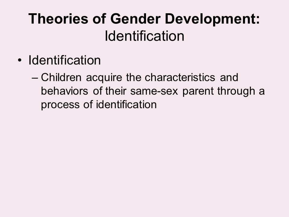 Theories of Gender Development: Identification