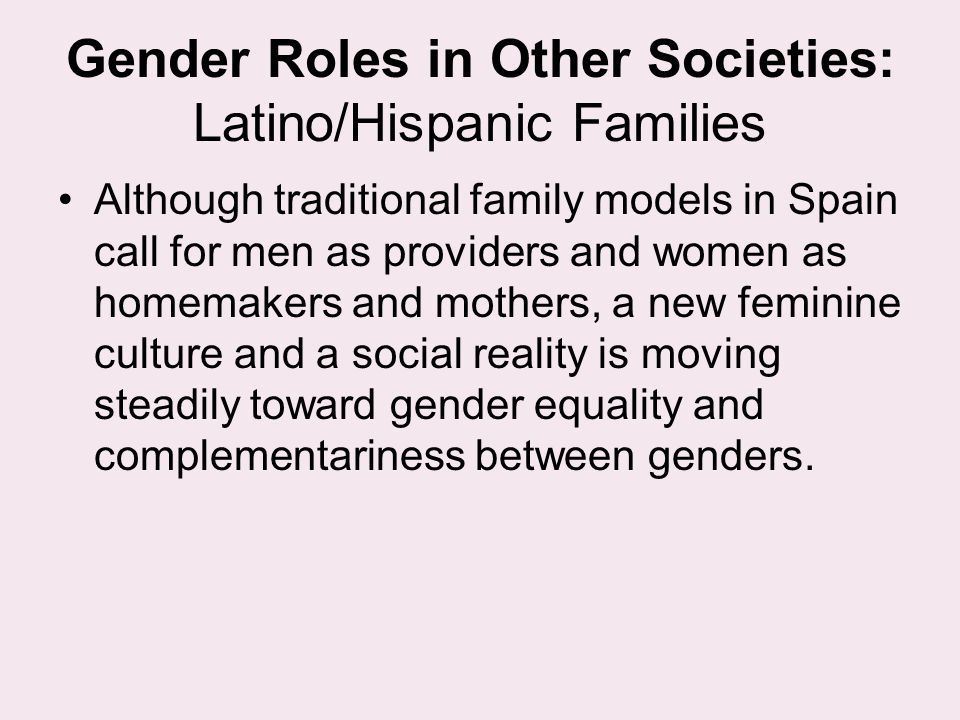 Gender Roles in Other Societies: Latino/Hispanic Families