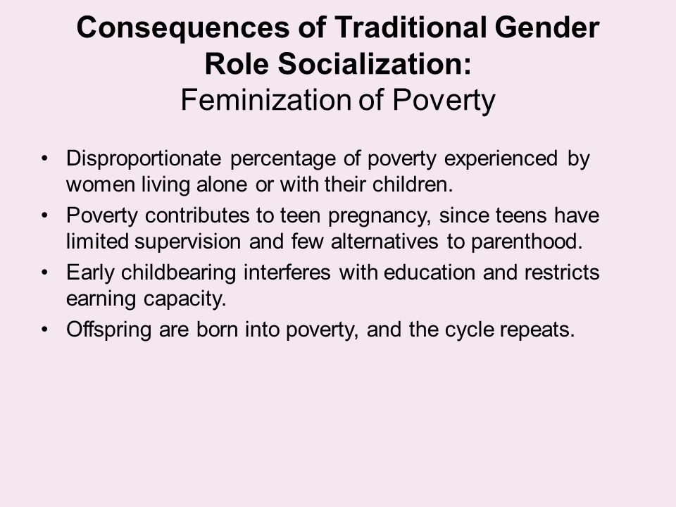 Consequences of Traditional Gender Role Socialization: Feminization of Poverty