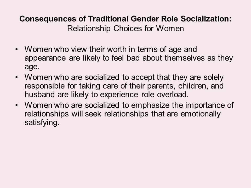 Consequences of Traditional Gender Role Socialization: Relationship Choices for Women