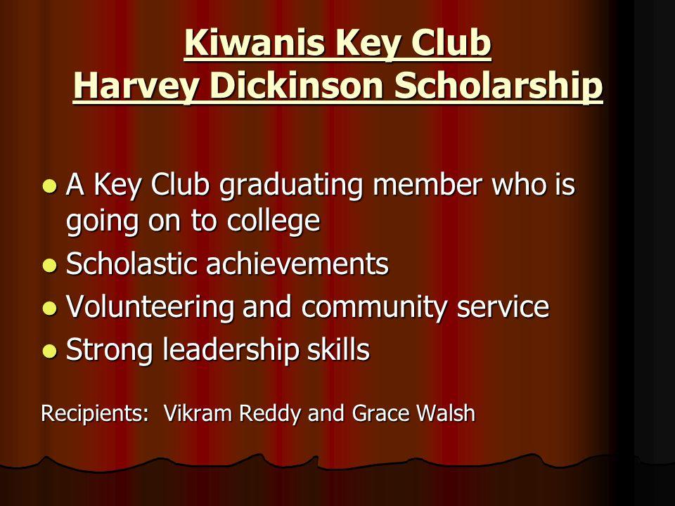 Kiwanis Key Club Harvey Dickinson Scholarship