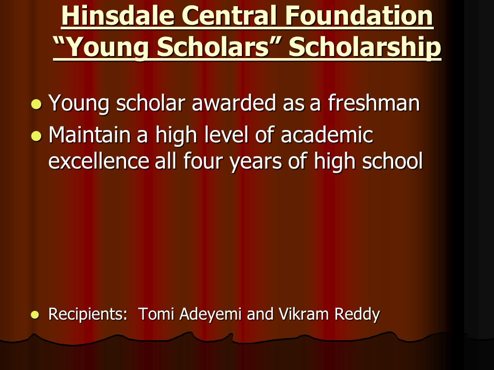 Hinsdale Central Foundation Young Scholars Scholarship