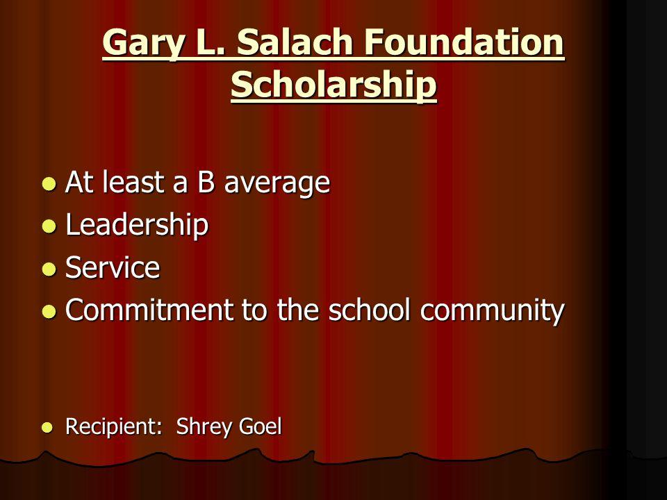 Gary L. Salach Foundation Scholarship