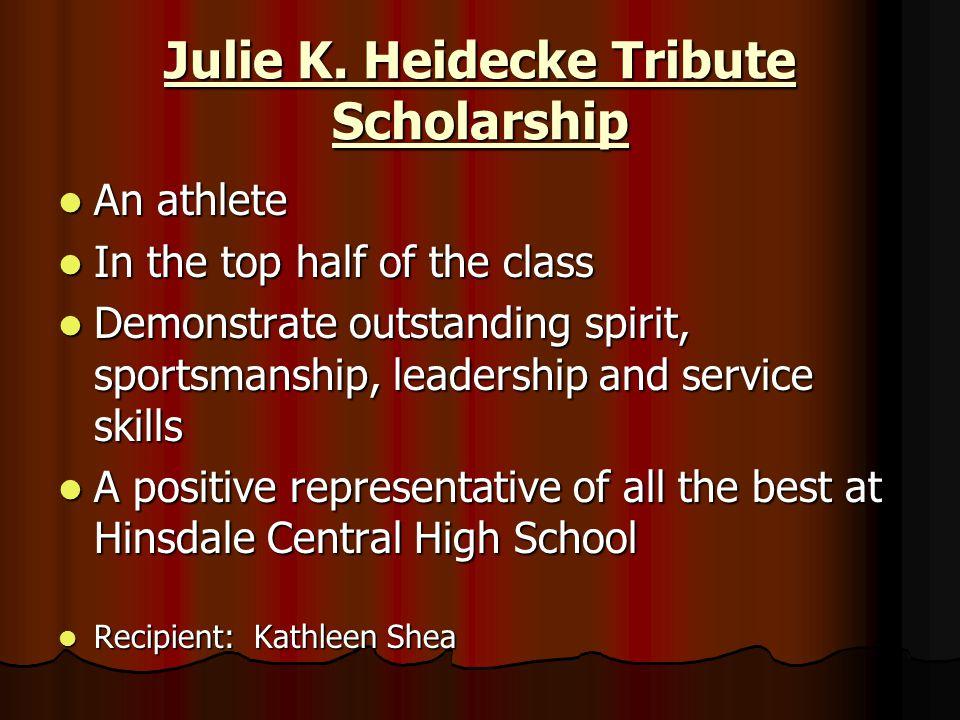 Julie K. Heidecke Tribute Scholarship
