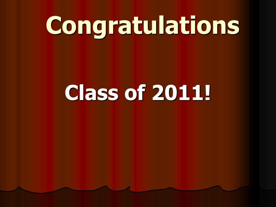 Congratulations Class of 2011!