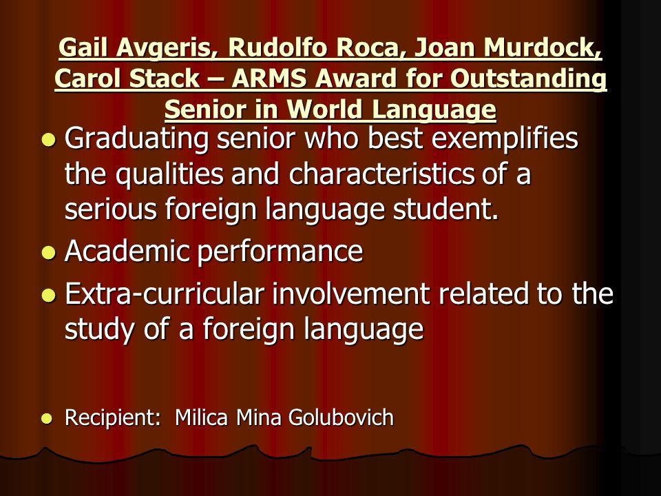 Gail Avgeris, Rudolfo Roca, Joan Murdock, Carol Stack – ARMS Award for Outstanding Senior in World Language