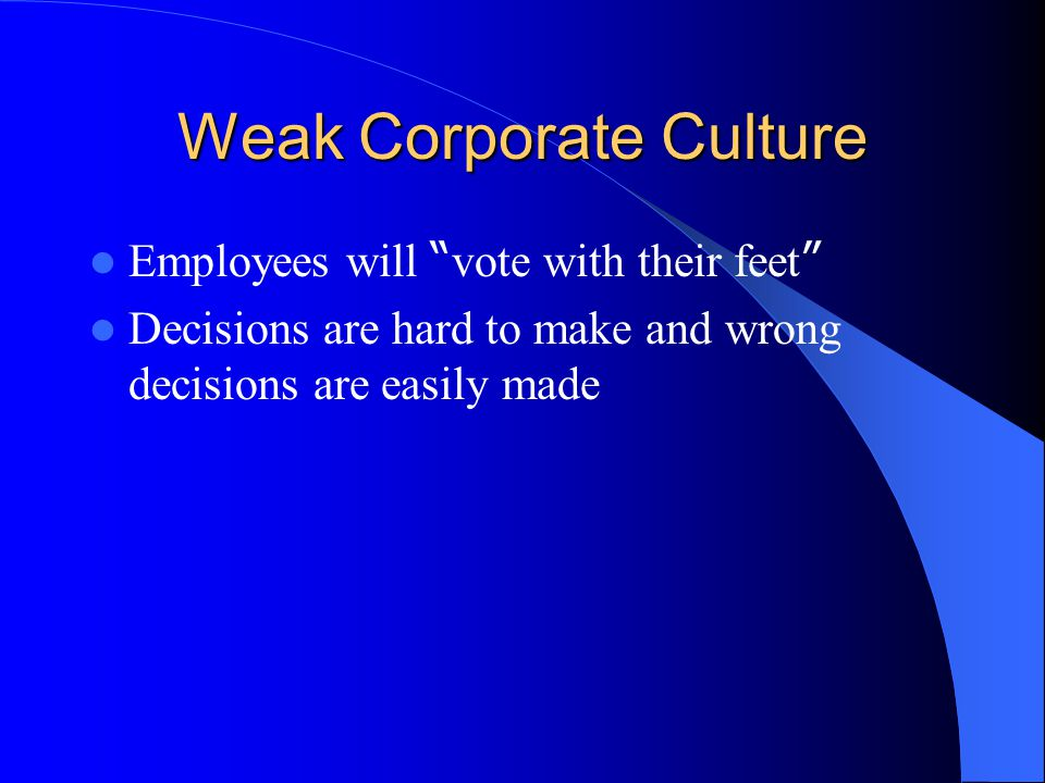 Weak Corporate Culture