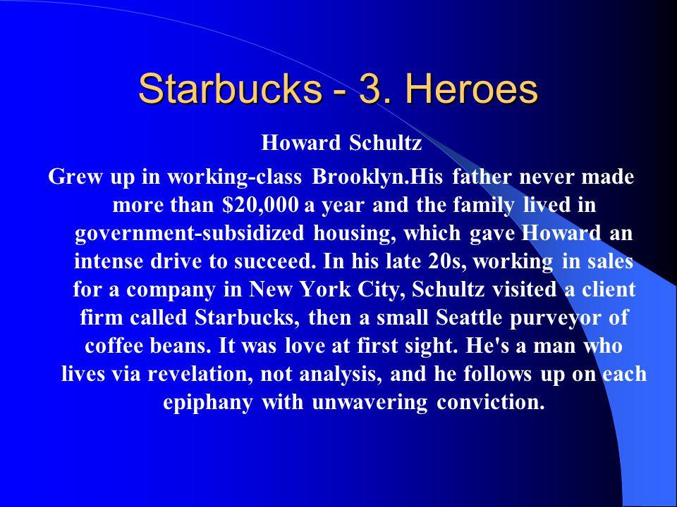 Starbucks - 3. Heroes Howard Schultz