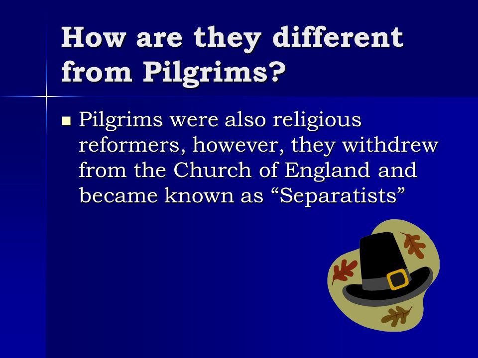 How are they different from Pilgrims
