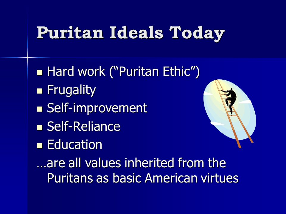 puritans values vs todays values Get an answer for 'what cultural differences are there between the puritans and native americans' and find homework help for other history questions at enotes.