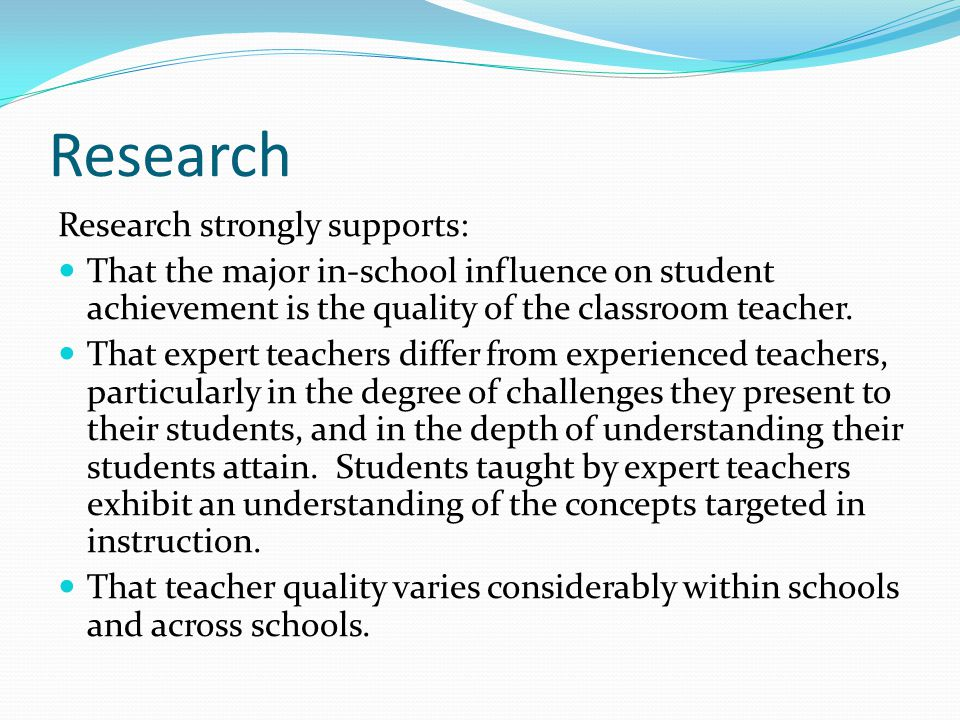 Research Research strongly supports: